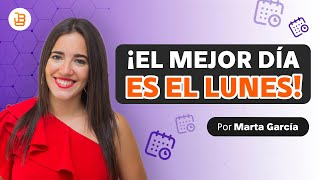 TIPS Para Empezar el Lunes productivo - Marta García