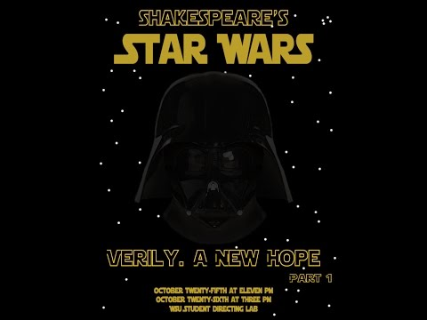 WSU Does Shakespeare's Star Wars: Verily A New Hope [Part 1]