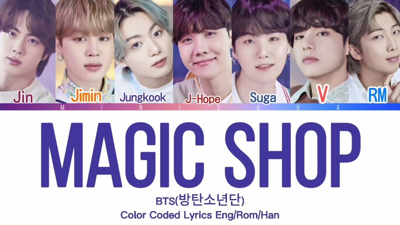 Download BTS(방탄소년단)-Magic Shop LYRICS (Color Coded Lyrics Eng/Rom/Han 가사)