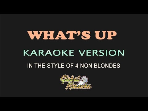 Whats Up  Global Karaoke   In The Style of 4 N Bldes  Sg & Lyrics
