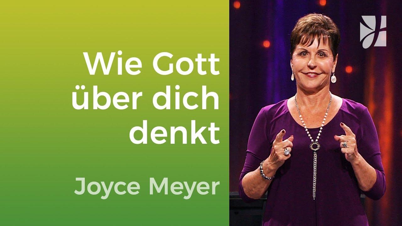 Wie Gott über dich denkt – Joyce Meyer – Mit Jesus den Alltag meistern