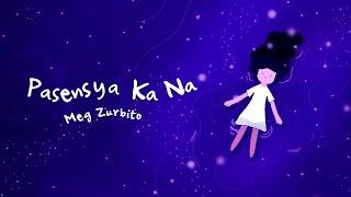 Meg Zurbito - Pasensya Ka Na (Official Audio)
