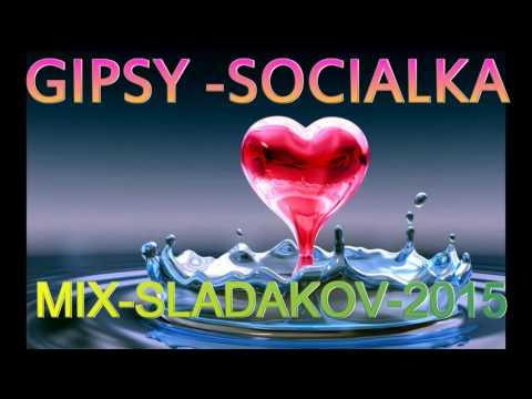 GIPSY SOCIALKA MIX SLADAKOV 2015 ROMANE GILA 2015NEW