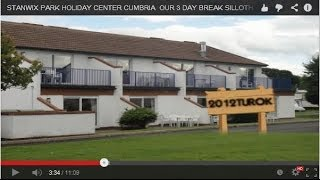 STANWIX PARK HOLIDAY CENTER CUMBRIA  OUR 3 DAY BREAK SILLOTH