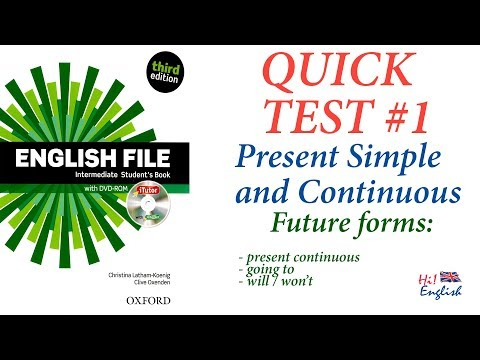 English File Intermediate - Quick Test #1 Тест Present Simple, Continuous, Future Forms, Cooking