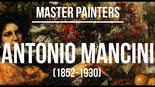 Antonio Mancini (1852-1930) A collection of paintings 4K Ultra HD