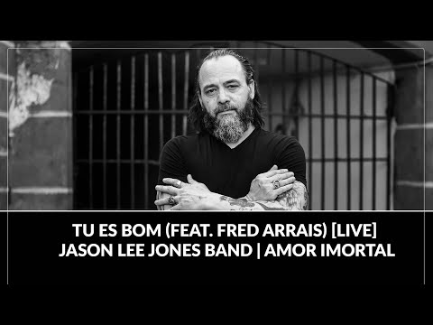 Tu Es Bom (feat. Fred Arrais) [LIVE] - Jason Lee Jones Band | Amor Imortal
