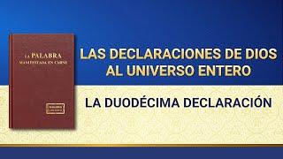 La Palabra de Dios | Las declaraciones de Dios al universo entero (La duodécima declaración)