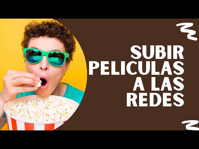Subir películas completas a Facebook o Youtube