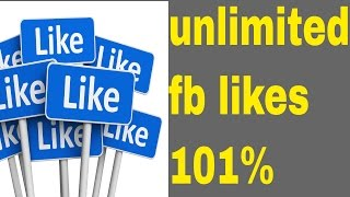 Unlimited fb likes  /how to get unlimited fb likes 100% proof