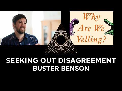 Seeking Out Disagreement, Buster Benson