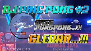 DJ PING PONG BASS PONG PONG PART 2 VIRAL BUAT BATTLE SOUND KARNAVAL BY Sandy Aslan