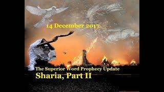 Pro-212 - Prophecy Update, 14 December 2017 (Sharia, Part II)