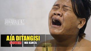Download lagu Aja Ditangisi ( cover ) wa kancil