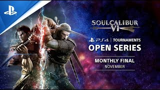 Soulcalibur VI : Monthly Finals NA : PS4 Tournaments Open Series