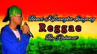 Benci kusangka sayang - Sonia reggae (cover) by rahmat | Lirik