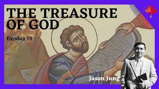[Christian Motivation] The Precious Treasure of God | Exodus 19:1–6 | Life of Moses #7 | Jason Jung