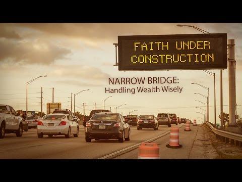 Narrow Bridge: Handling Wealth Wisely
