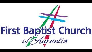 October 18th, 2020 -  First Baptist Church of Aurantia