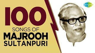 top-100-songs-of-majrooh-sultanpuri-100-songs-one-stop-jukebox