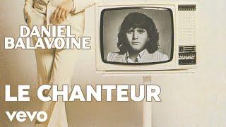 Daniel Balavoine - Le chanteur (Audio Officiel)