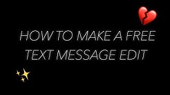 HOW TO MAKE A FREE TEXT MESSAGE EDIT// sparkling tutorials