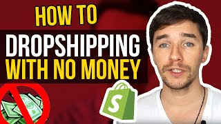 How To Start Dropshipping With No Money [2018]