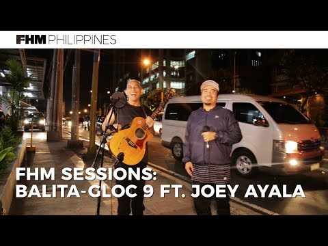 Gloc-9 ft. Joey Ayala - Balita  for FHM Sessions