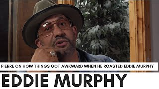 Pierre: I Roasted Eddie Murphy At Johnny Gill's House, Everyone Got Quiet