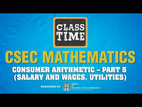 CSEC Mathematics - Consumer Arithmetic – Part 5 (Salary and Wages, Utilities) - March 10 2021