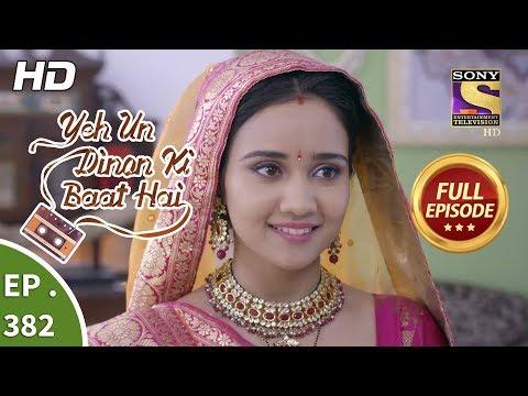 Yeh Un Dinon Ki Baat Hai - Ep 382 - Full Episode - 8th March, 2019