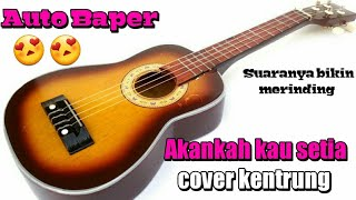 Akankah Kau Setia -D'cozt Band' Cover Kentrung