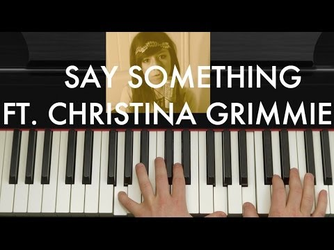 Say Something Piano Cover Ft Christina Grimmie By A Great Big