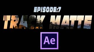 Episode 7: Track Matte Concept | After effects Tamil Tutorials by Arun SV