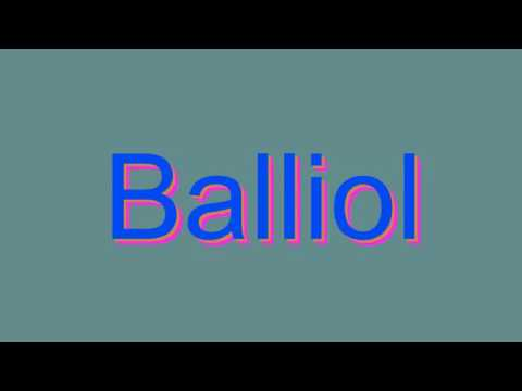 How to Pronounce Balliol