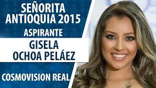 Gisela Ochoa Peláez / Aspirante Señorita Antioquia 2015 / Convocatoria N°4
