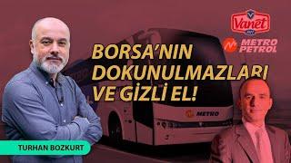Borsa'nın dokunulmazları ve gizli el! | Turhan Bozkurt