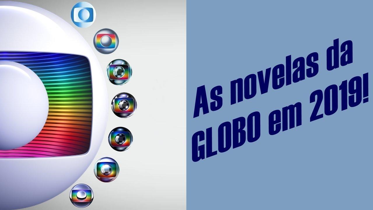 As Próximas Novelas Da Globo Em 2019 Youtube