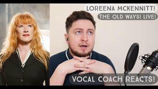 Vocal Coach Reacts! Loreena McKennitt! The Old Ways! Live!