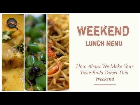 Weekend Lunch Menu | China to South India