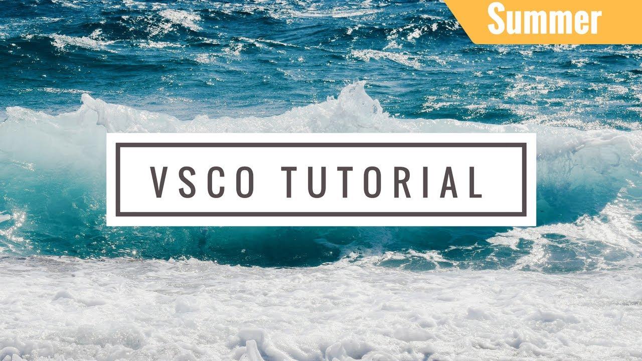 VSCO tutorial, made easy: Summer vibes