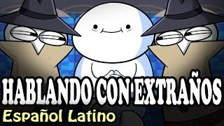 Hablando con Extraños | Talking to Strangers / TheOdd1sOut [Español Latino]