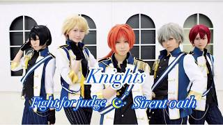 【あんスタKnights】 Fight for judge, sirent oath 踊ってみた