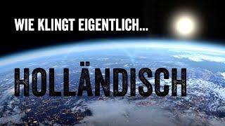Wie klingt eigentlich … holländisch?