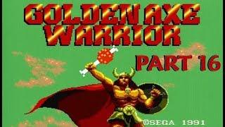 Golden Axe Warrior (Sega Master System) Part 16 - Princess Tyris 2.0, Labyrinth 10, Golden Axe