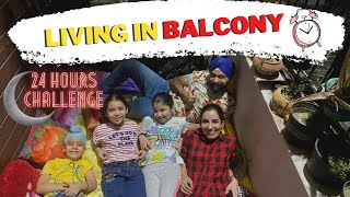 Challenge - Living In Balcony - 24 Hours   Ramneek Singh 1313 @RS 1313 VLOGS @RS 1313 SHORTS