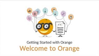 Getting Started with Orange 01: Welcome to Orange