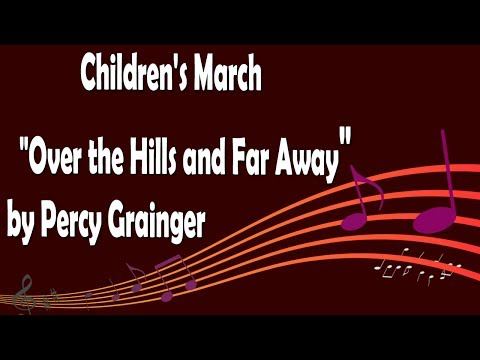 """Children's March """"Over the Hills and Far Away"""" by Percy Grainger"""
