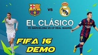 FIFA 16 DEMO | REAL MADRID VS BARCELONA (EL CLASICO) |