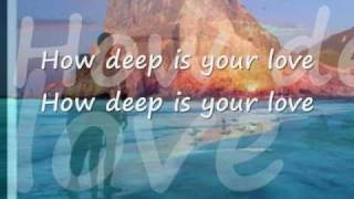 How Deep Is Your Love by Bee Gees...with Lyrics